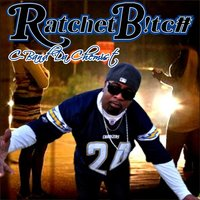 Ratchet Bitch — C-Band da Chemist