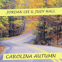 Carolina Autumn - Single — Jordan Lee & Judy Hall