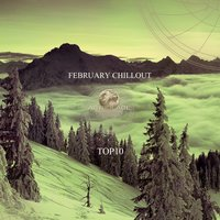 Top 10 February Chillout — сборник