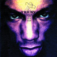 Angels With Dirty Faces — Tricky