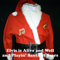 Elvis Is Alive And Well And Playin' Santa At Sears — The Jordanaires, Rick Preston, Barry Bowman