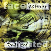 Delighted — Faceman