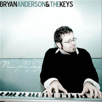 Now Playing — Bryan Anderson & The Keys