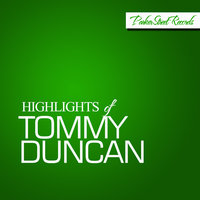 Highlights Of Tommy Duncan — Tommy Duncan