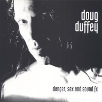 Danger Sex and Sound Effects — Doug Duffey