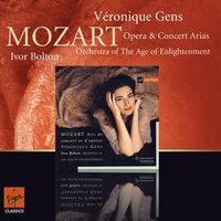 Mozart : Opera Arias — Véronique Gens/Members of the Orchestra of the Age of Enlightenment /Ivor Bolton, Ivor Bolton, Orchestra Of The Age Of Enlightenment, Veronique Gens, Вольфганг Амадей Моцарт