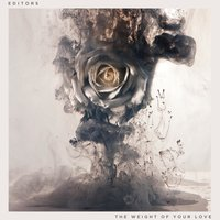 The Weight of Your Love — Editors
