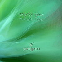 Gently Now — samjjana