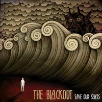 Save Our Selves [The Warning] — The Blackout
