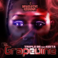 Grapevine — Keita, Triple Be