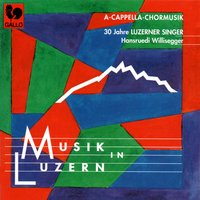 Musik in Luzern: A Capella Chormusik (A Capella Choir Music) — Luzerner Singer