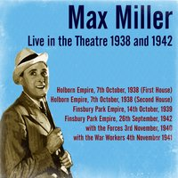 Max Miller Live in the Theatre 1938 and 1942 — Max Miller