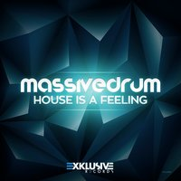 House Is a Feeling — Massivedrum