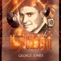 The Mega Collection — George Jones