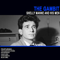 The Gambit - Shelly Manne And His Men — Shelly Manne