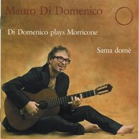 Di Domenico Plays Morricone — Mauro Di Domenico