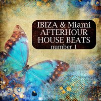 Ibiza & Miami Afterhour House Beats No.1 — сборник