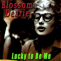 Lucky to Be Me — Blossom Dearie