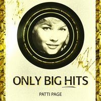 Only Big Hits — Patti Page
