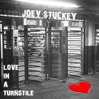 Love in a Turnstile — Joey Stuckey