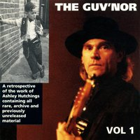 Ashley Hutchings: The Guv'nor Retrospective, Vol. One — сборник