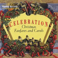Celebration, Christmas Fanfares & Carols — сборник