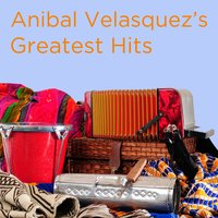 Greatest Hits — Anibal Velásquez