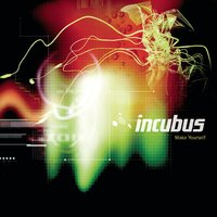 Make Yourself - Tour Edition — Incubus