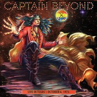 Live in Texas - October 6, 1973 — Captain Beyond