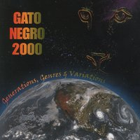 Gato Negro 2000 - Generations, Genres and Variations — Gato Negro