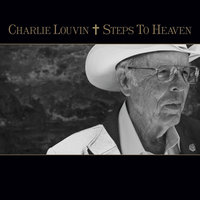 Steps To Heaven — Charlie Louvin