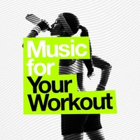 Music for Your Workout — Work Out Music
