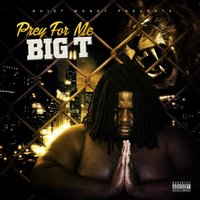 Prey for Me — Big T