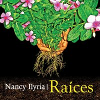 Raices — Nancy Ilyria