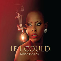 If I Could — Kenya Eugene