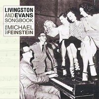 Livingston And Evans Songbook Featuring Michael Feinstein — Michael Feinstein
