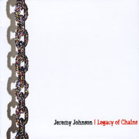 Legacy Of Chains — Jeremy Johnson