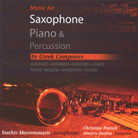 Music for Saxophone,Piano & Percussion by Greek Composers — Stathis Mavrommatis