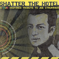 Shatter the Hotel: A Dub Inspired Tribute to Joe Strummer — сборник