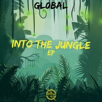 Into the Jungle EP — Gl0bal