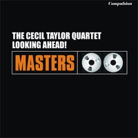 Looking Ahead! — The Cecil Taylor Quartet