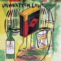 Here's To The Mourning — Unwritten Law