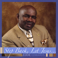 Step Back, Let Jesus — Eddie Edwards