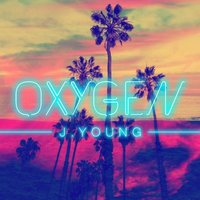 Oxygen The Remixes — J.Young