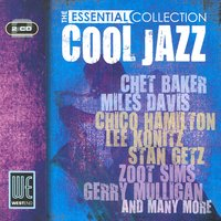 Cool Jazz - The Essential Collection — сборник