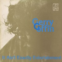 It Aint Exactly Entertainment — Gerry Goffin