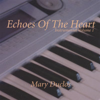 Echoes of The Heart Vol 1 — Mary Duclos