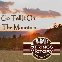 Go Tell It On the Mountain — Strings of Victory