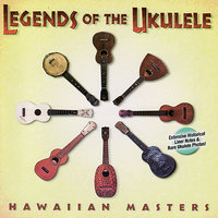 Legends of the Ukulele - Hawaiian Masters — сборник
