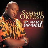 No More Drama — Sammie Okposo